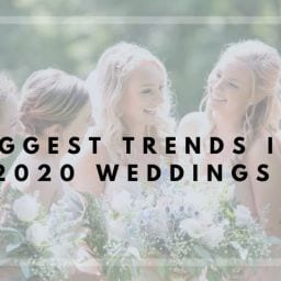 Biggest Trends in 2020 Weddings